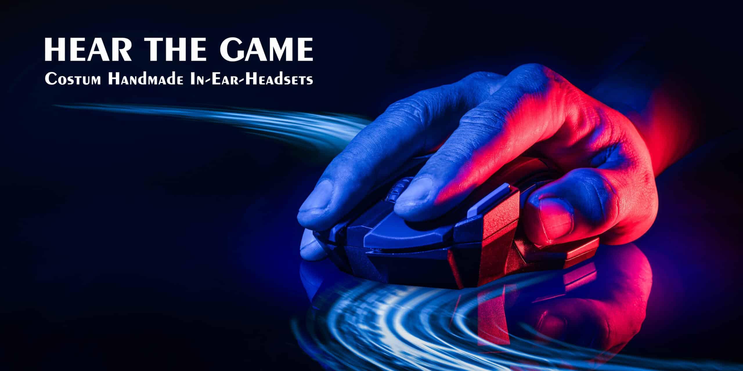 Hear the Game - In-Ear Kopfhörer für Gamer
